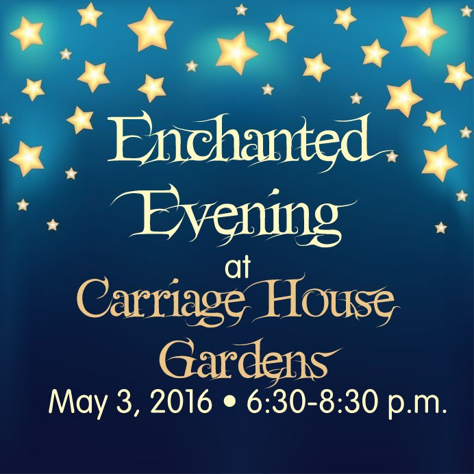 Enchanted Evening at Carriage House Gardens