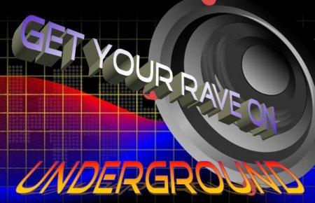 Get Your Rave On Underground