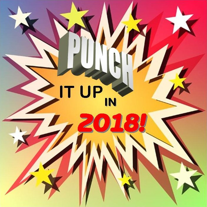 Punch It Up in 2018