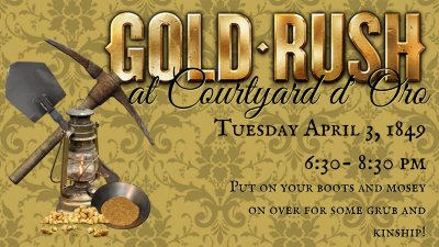 Gold Rush at Courtyard d'Oro
